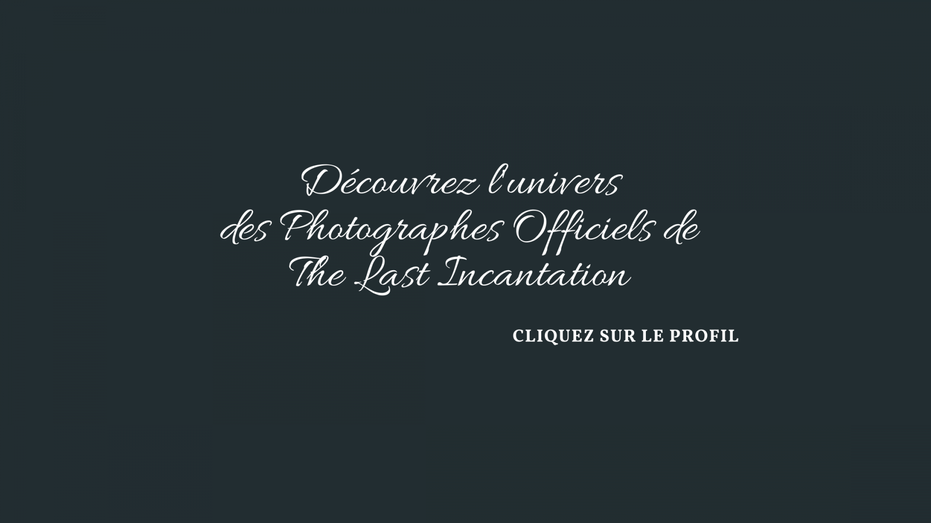 Decouvrez l univers des photographes officiels de the last incantaion 2